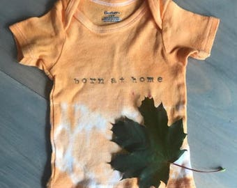 Tie dyed home birth shirt, Born at Home, baby gift for natural baby 3-6m