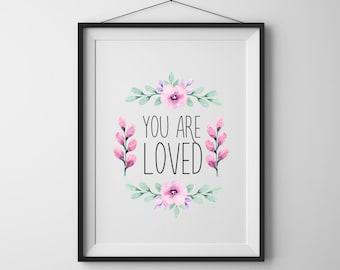 Love print You are loved Love printable Floral print Nursery printable wall art Nursery decor Floral Love Poster Floral Love Print