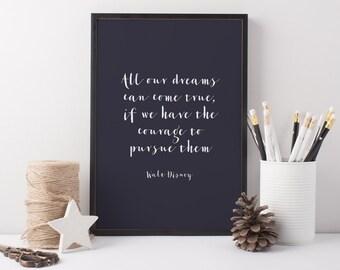 Disney Art Print - Walt Disney Dreams Print - Walt Disney Quote - Dreams and Courage Print