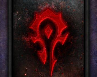 Horde, HS, WOW, World of Warcraft, Warcraft, Horde WOW, Hordes, Horde, Pandaria, Legion, World, wow Horde Poster Print