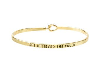 She Believed She Could - Engraved bracelet, gift for her, stacking bangles, boho jewelry, thin bangle, layering, gift for wife, personalized