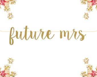 Future Mrs Glitter Banner | photo prop Celebrate| personalized banner custom wedding hashtag gold silver decorations party sign