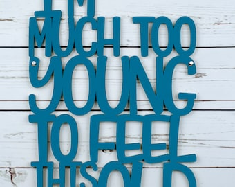 Garth Brooks Lyric Sign, Music Lyric Sign, Wood Lyrics Wall Art, Lyrics Wood Sign, I'm Much Too Young To Feel This Damn Old