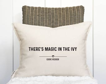 """15x19"""" There's Magic in the Ivy Pillow Cover - Chicago Cubs World Series - Wrigley Field - Eddie Vedder Song - Cotton Canvas - Button Back"""