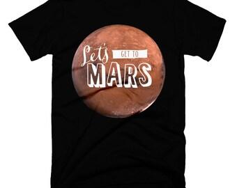 Space Shirt Mars Shirt Mars TShirt Let's Go To Mars Shirt Martian Shirt Space T Shirt Planet Shirt Mens Tshirt Science Shirt Astronaut Shirt