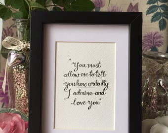 Mr Darcy love quote, Pride and Prejudice, Jane Austen. Black and white, framed and mounted.