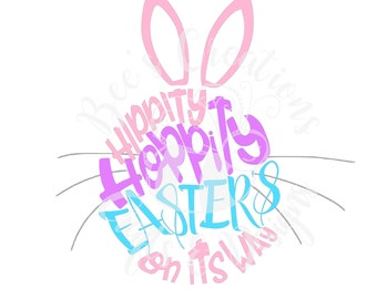 Hippity Hoppity Easter's on its way SVG, Easter, Easter Bunny, Bunny, Ears and whiskers, SVG