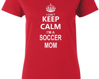 I Can't Keep Calm I'm a Sports Mom Customizable T-Shirt