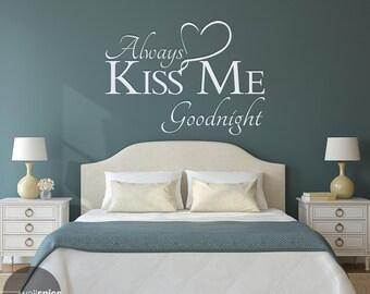 Always Kiss Me Goodnight Vinyl Wall Decal Sticker