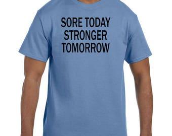 Funny Humor Tshirt Sore Today Stronger Tomorrow  model xx50693