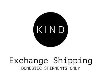 Exchange Shipping Domestic ONLY