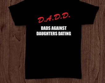 Dads against dating t-shirt tee shirt tshirt Christmas dad father daddy family fun father's day grandfather family gift for dad best dad top