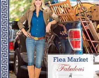 Flea Market Fabulous: Designing Gorgeous Rooms With Vintage Treasures