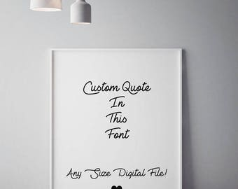 Custom Quote Poster, Black and White Custom Quote, Printable Quote, Custom Printable Quote, Custom Lyrics Quote, Custom Wall Art