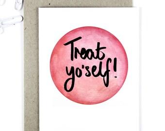 Treat Yo'self - Watercolour - Brush Lettering Card
