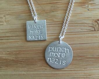 "Stamped ""Punch more nazis"" sterling silver necklace -- handmade politics democrat feminist 2016  Obama anti-trump"
