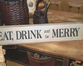 Eat,Drink and be Merry Primitive sign, Farmhouse sign, Rustic Decor, Primitive Decor, Shabby Chic, House Warming Gift