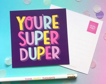 You're Super Duper Postcard | Cute kind blank greetings card