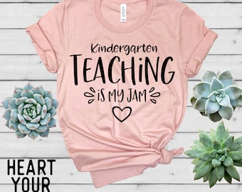 Kindergarten Teaching Is My Jam Shirt - Teacher Shirt - Teacher T Shirt - Teacher Gift - Teacher Shirt for Women - HeartYourTees