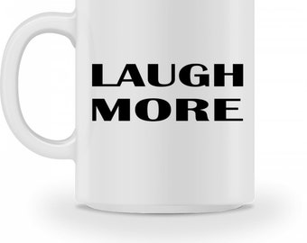 High quality mug-laugh more-Coffee mug | |  Gift idea
