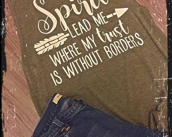 Spirit Lead me where my Trust is without Borders tank