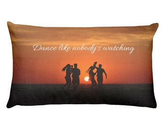 Dance Like Nobody's Watching - Printed Rectangular Pillow