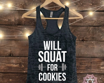 Will Squat for COOKIES - Workout tank top - Muscle Tee - Funny Workout - Fitness Shirt - Gym tank