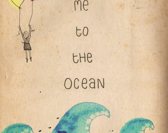 Take me to the Ocean - ink, watercolour & collage illustration print on archival paper