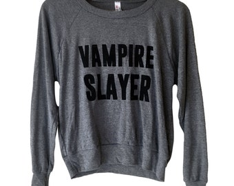 Vampire Slayer Sweater - American Apparel SOFT vintage feel - Available in sizes S, M, L