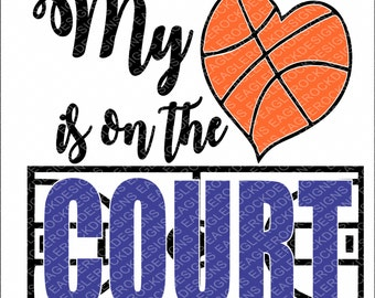 Basketball| My Heart Is On The Court| SVG| DXF| EPS| Cut File| Basketball Heart| Basketball Mom| Silhouett| Cricut| Vector| Instant Download