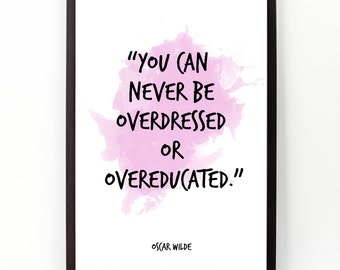 You can never (...), Oscar Wilde,  Oscar Wilde Watercolor Poster, Fashion Wall art quote, Motivational quote, Inspirational quote.