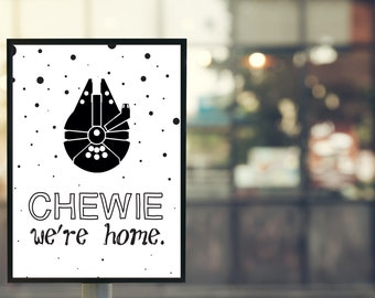 """Movie Quote posters-Star Wars """"Chewie were Home""""-illustration/typography/lettering"""