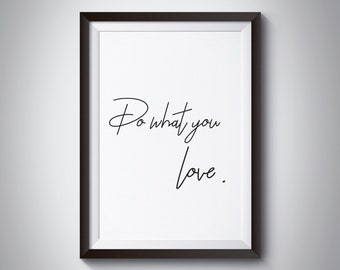 Do what you love print, Wall Art, Minimalist Print, Inspirational Wall Art, Typography Print, Quote prints, Positive Quote Print, Home decor