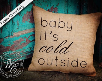 Baby It's Cold, Cold outside, Winter pillow, Christmas gifts, Christmas decor, Christmas Decor, Winter Decor, Holiday Pillow