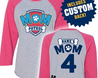 Paw Patrol Inspired Birthday Shirt MOM PATROL birthday shirt RAGLAN with Back Mom Patrol Shirt Paw Patrol Shirt Paw Patrol Birthday Shirt