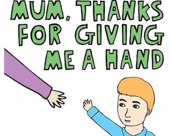 Mother's Day Card - Thanks for giving me a hand BOY VERSION