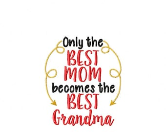 Only the Best Mom becomes the Best Grandma - Kitchen - Towel Design - 2 Sizes Included - Embroidery Design -   DIGITAL Embroidery DESIGN