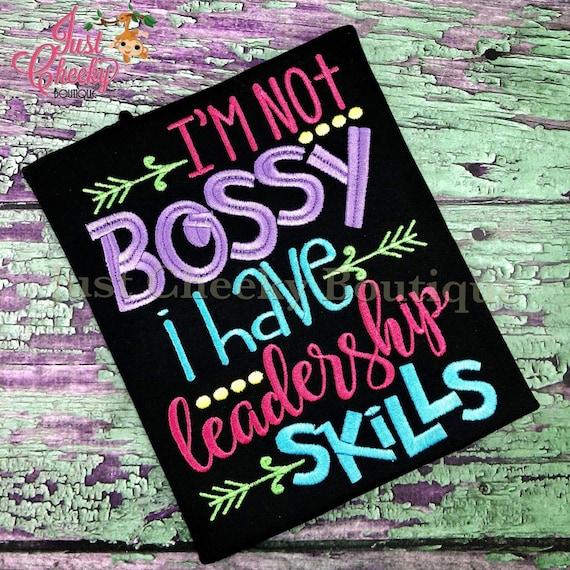 I'm Not Bossy, I Have Leadership Skills Embroidered Shirt - Girl Boss - Bossy Girl - Girls Run The World - Girl Leadership