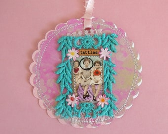"She ""Tattles"" mixed media Tag/Gift Tag/Scrapbook/Card"