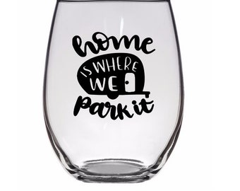 Home is Where You Park It Camper Camping RV Travel Wanderlust Pint Glass Wine Alcohol Cup Barware Home Decor Bar Jenuine Crafts