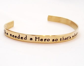 Cuff Braclet - Brass Cuff - Personalized Bracelet -She Needed a Hero so that's what she became