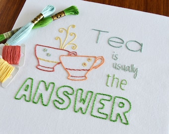 Tea is Usually the Answer hand embroidery pattern, modern embroidery, embroidery patterns, embroidery PDF, PDF pattern
