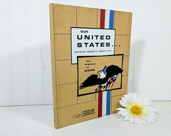 Our United States Its History in Maps Atlas Book by Edgar B Wesley Adapted From Our America Wall Maps & The American History Wall Maps Books