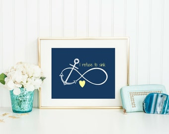 I refuse to sink Anchor Print, Teen Room Decor, Anchor Room Decor, Infinity Symbol