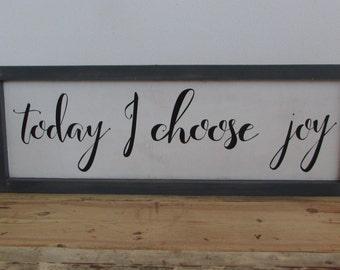 Vintage Rustic Today I choose Joy Inspirational Sign