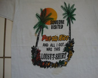 Vintage 80's Someone visited Puerto Rico and all I got was this lousy shirt Funny Tourist Vacation  Soft Thin T Shirt Size S