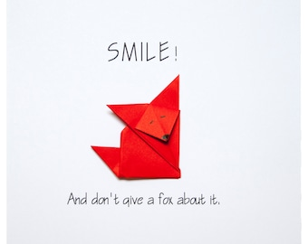 Smile! And Don't Give a Fox About it - Greeting Card