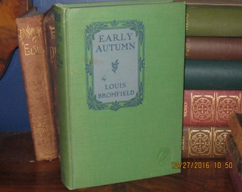 Drama, Romance, and Tragedy ! Early Autumn, A Story Of A Lady, by Louis Bromfield Circa 1926