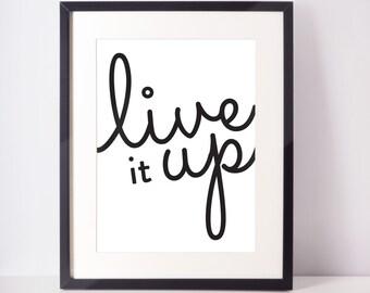 Live It Up Print Quote, Digital Print, Typography Quote, Black and White Decor, Wall Art, Wall Decor, Home Decor, Office Decor, Dorm Decor
