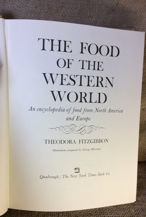 The Food of the Western World Enclyopedia, Enclycopedia of food, vintage food book, Theodora Fitzgibbons, ancient and modern recipes